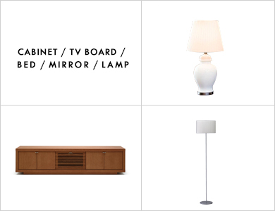 CABINET / TV BOARD / BED / MIRROR / LAMP